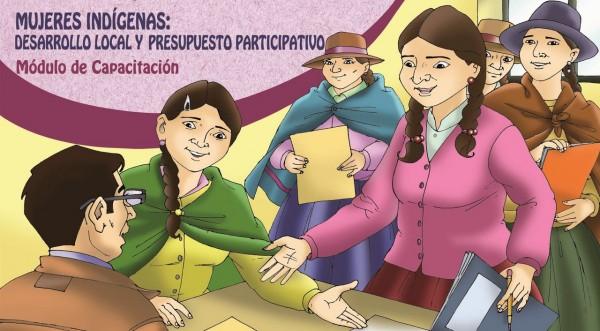 Mujeres Indígenas: Desarrollo Local y Presupuesto Participativo